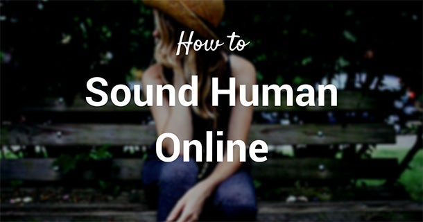 How to Sound Human: Data-Backed Keys to Making Your Voice Stand Out Online