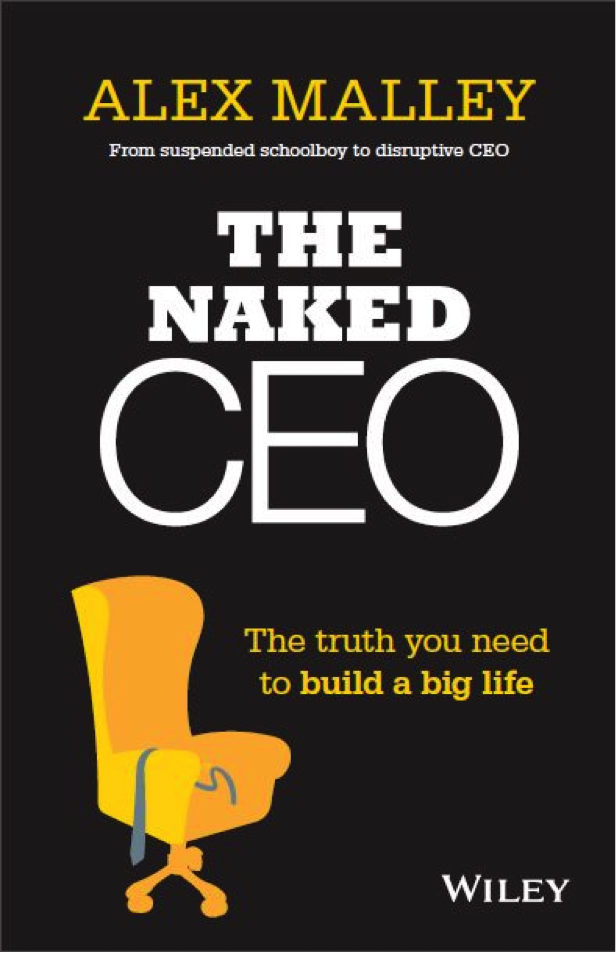Book Review: The Naked CEO: The Truth You Need To Build A Big Life by Alex Malley