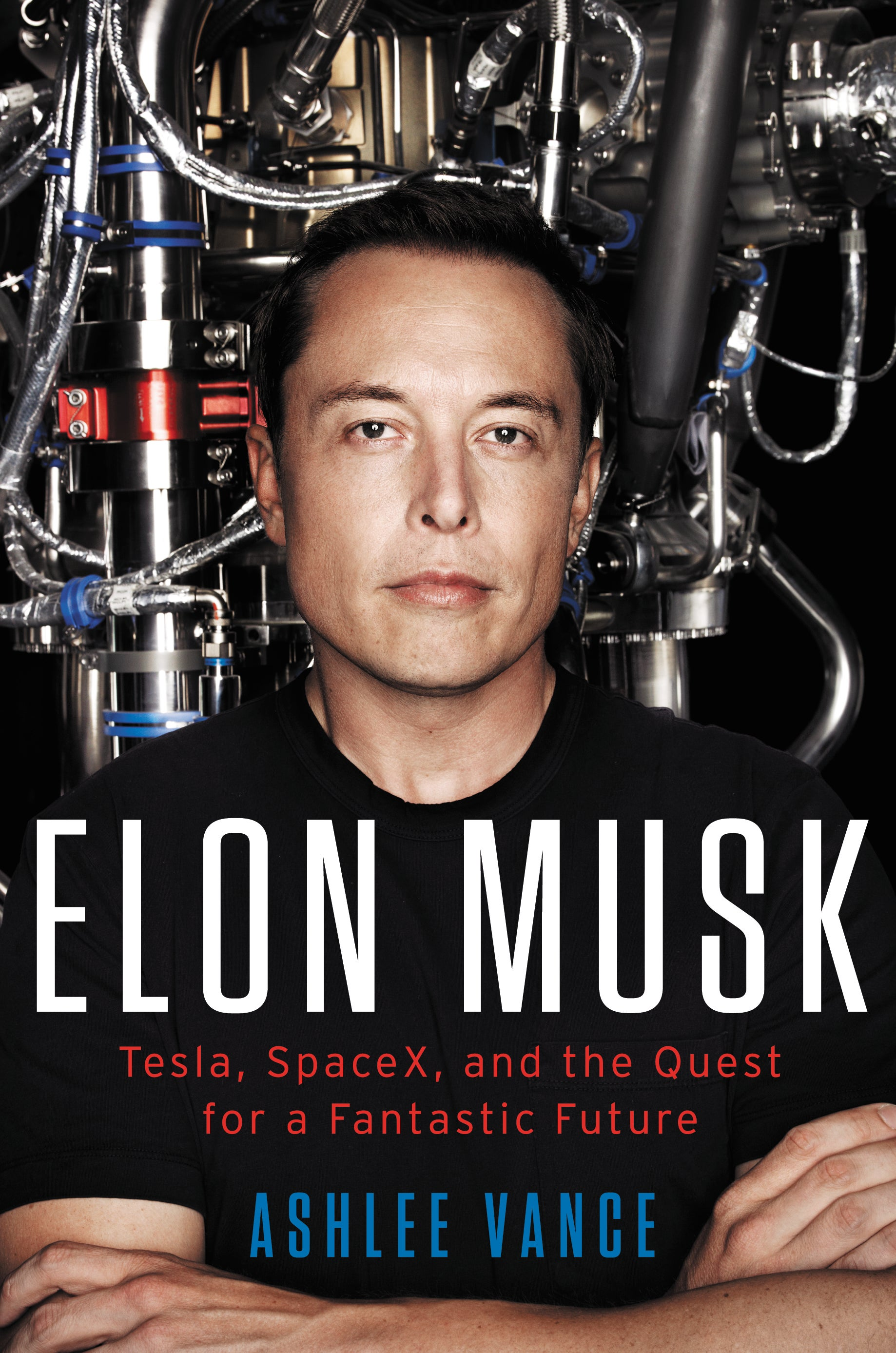 Book Review: Elon Musk: Tesla, SpaceX, And The Quest For A Fantastic Future By Ashlee Vance