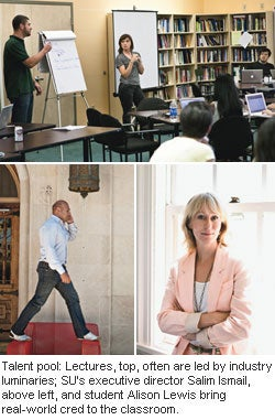 Talent pool: Lectures, top, often are led by industry luminaries; SUs executive director Salim Ismail, above left, and student Alison Lewis bring real-world cred to the classroom.  l