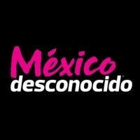 México Desconocido