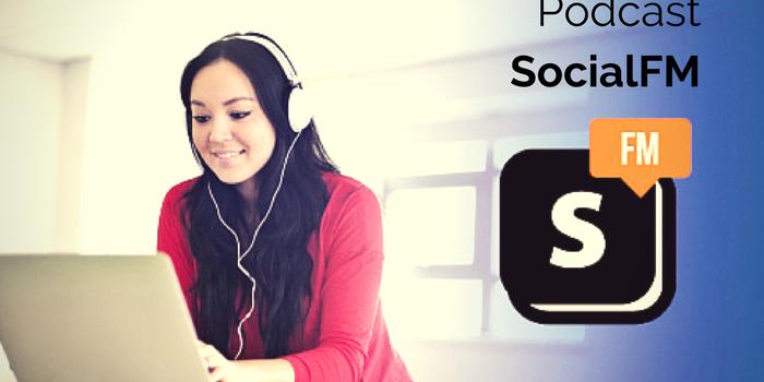 Social.FM podcast: las noticas de medios sociales de la semana