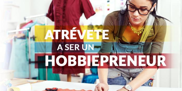 ¿Qué es un hobbiepreneur?