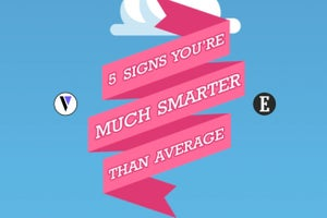 5 Signs You're Much Smarter Than Average