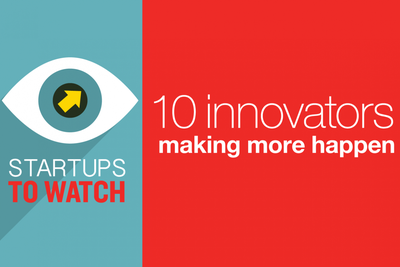 Startups to Watch: 10 Innovators Making More Happen
