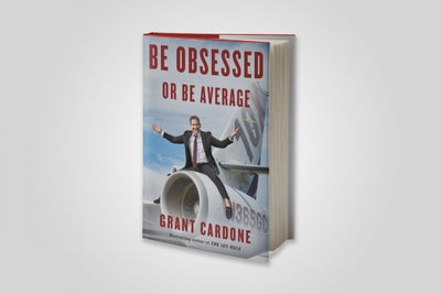 Grant Cardone's New Book Teaches How to Harness Obession to Achieve Bi...