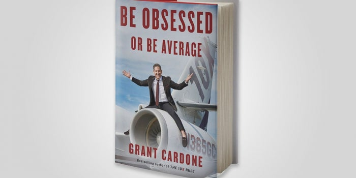Grant Cardone's New Book Teaches How to Harness Obession to Achieve Big Success