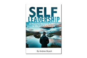 Achieve Great Results With 'Self Leadership – 12 Powerful Mindsets & Methods to Win in Life & Business'