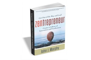 Cultivate Innovation and Fearlessness With a Free Copy of 'Zentrepreneur'