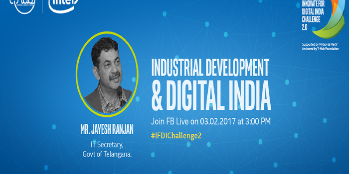 Industrial Development & Its Role in Making Digital India: Join Intel India's Webcast with Mr. Jayesh Ranjan on Feb 3rd