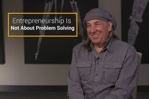 Entrepreneurship Is Not About Problem Solving
