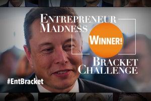 Elon Musk Is the Winner of Entrepreneur Bracket Madness