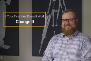 If Your First Idea Doesn't Work, Change It
