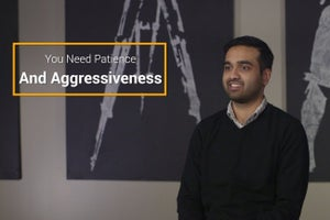 For Your Business to Succeed, You Need the Right Mix of Patience and Aggressiveness
