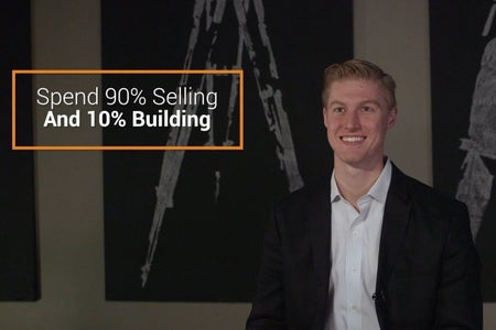 Spend 90 Percent of Your Time Selling Your Product and Only 10 Percent Building
