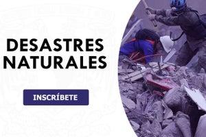 La UNAM anuncia curso virtual y gratuito sobre desastres naturales