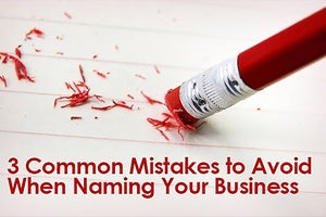 3 Common Mistakes to Avoid When Naming Your Business