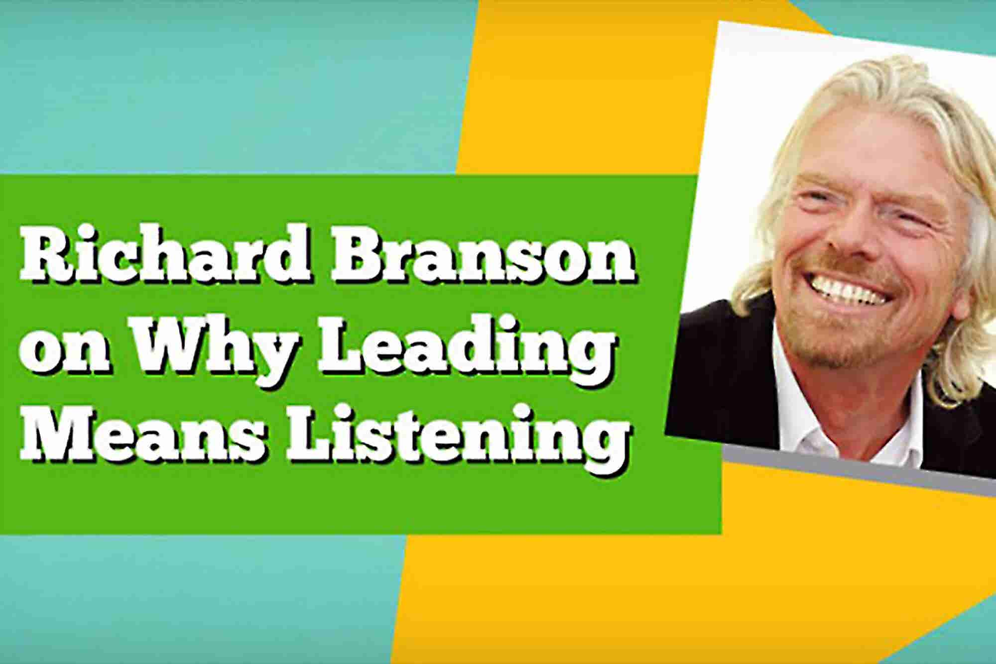 Richard Branson: Strong Leaders Are Good Listeners