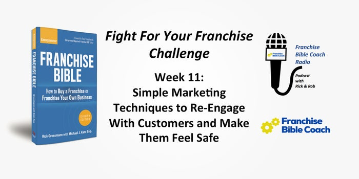 Fight for Your Franchise Challenge, Week 11: Simple Marketing Techniques to Re-Engage With Customers and Make Them Feel Safe
