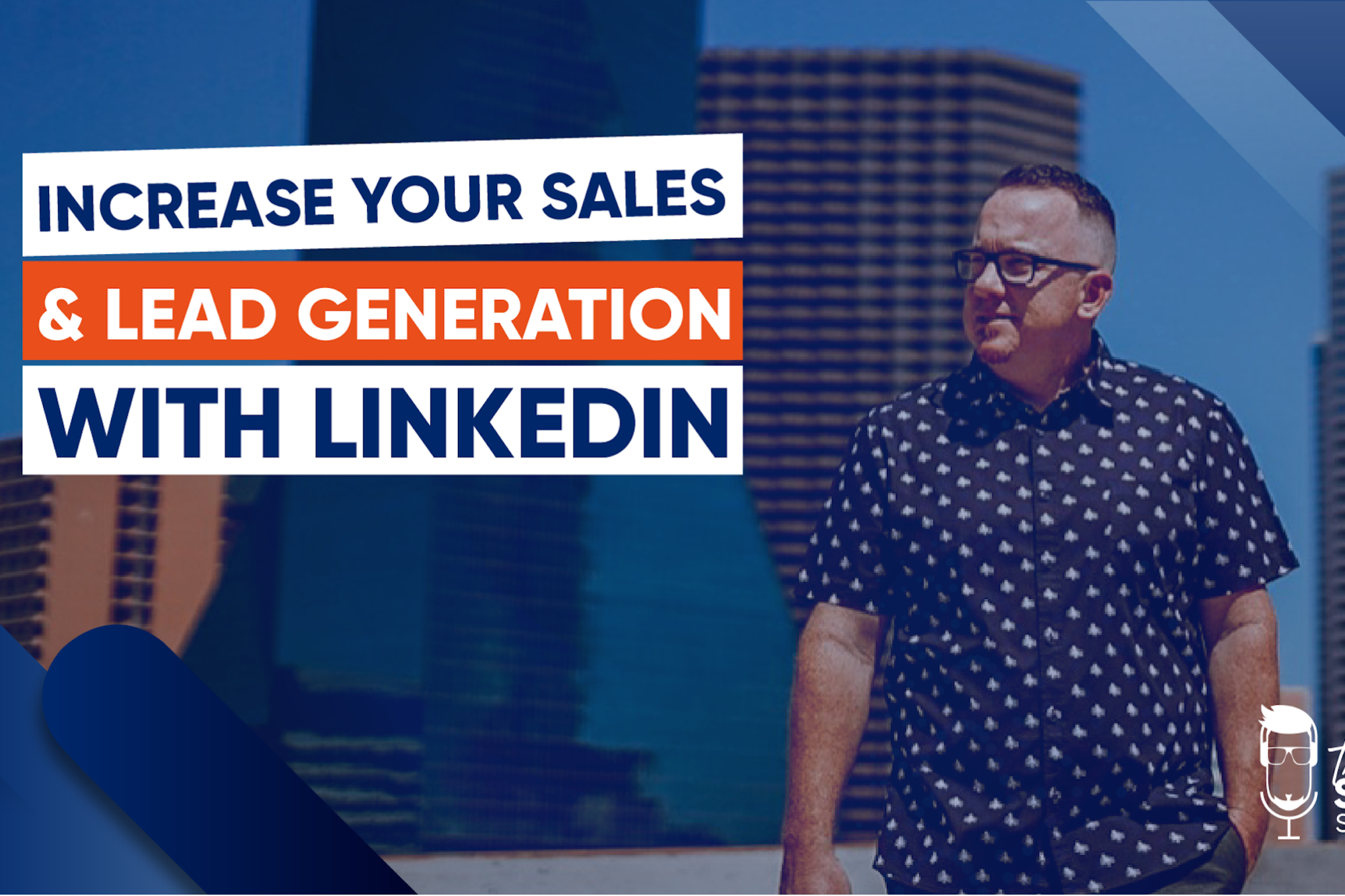 How to Leverage LinkedIn for Lead Generation and Sales