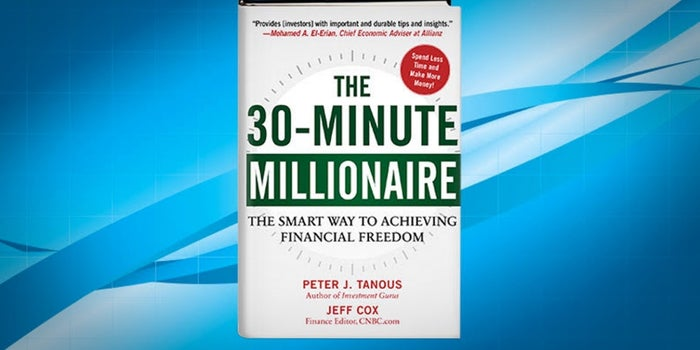 'The 30-Minute Millionaire' Outlines Ways to Get a Slice of That $2.8 Trillion Currently Sitting in Zero-Yielding Money Markets