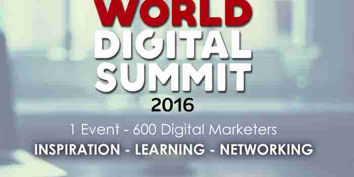 ¡Se acerca el World Digital Summit 2016!