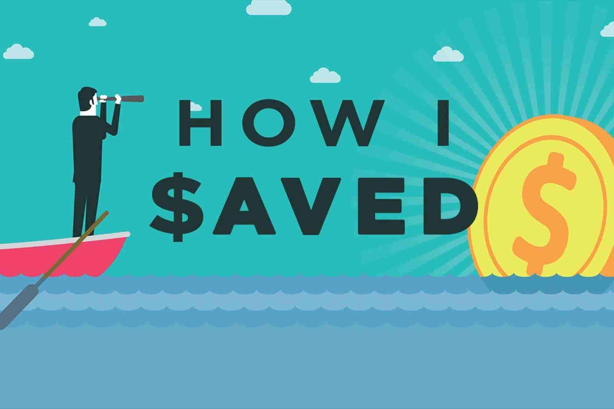 11 Genius Ways Entrepreneurs Saved Thousands (and One Saved $1 Million...