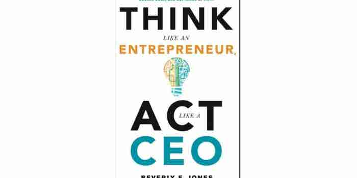 'Think Like an Entrepreneur, Act Like a CEO' eBook Free For a Limited Time