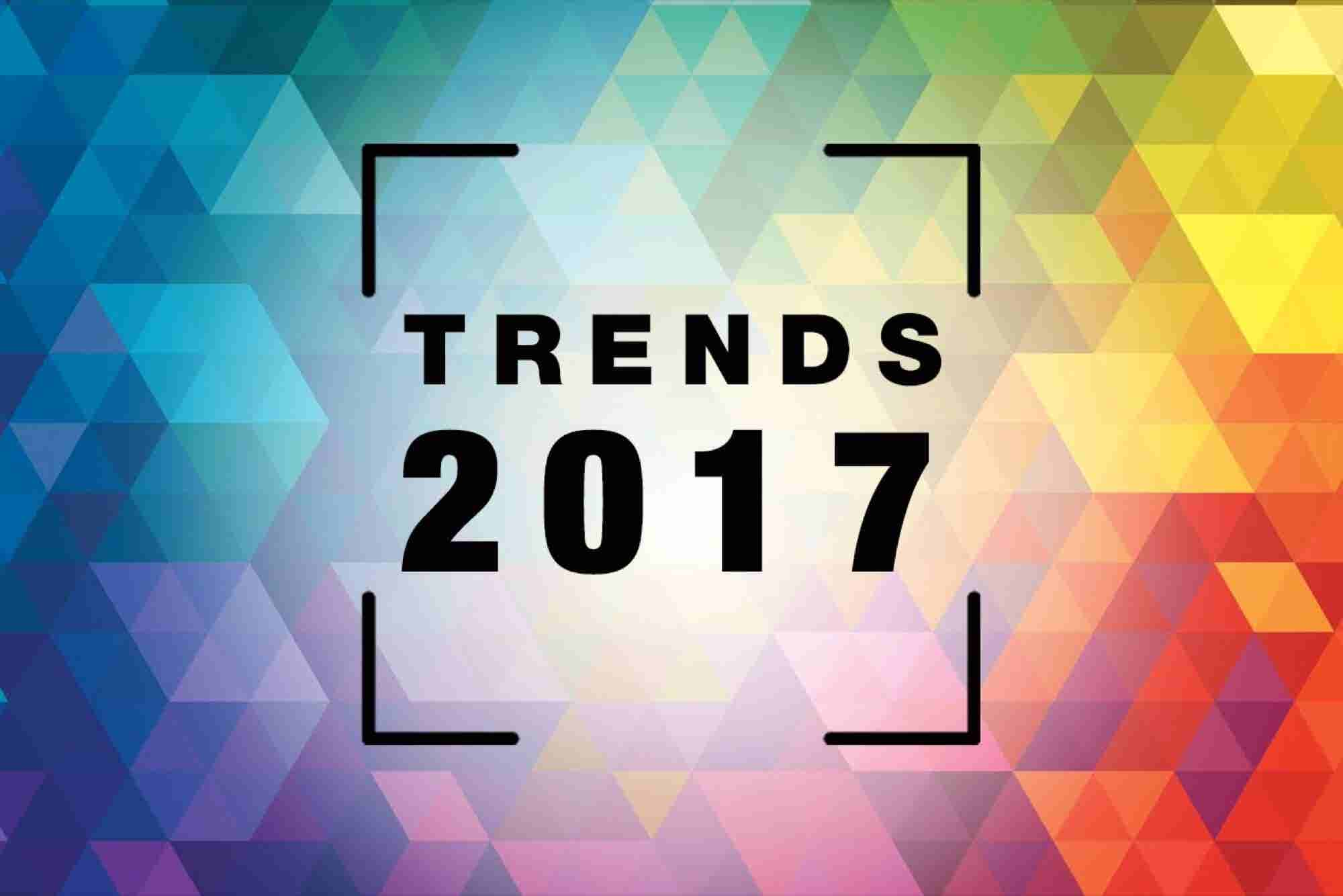 Trends for 2017: The Opportunities Entrepreneurs Are Chasing Now