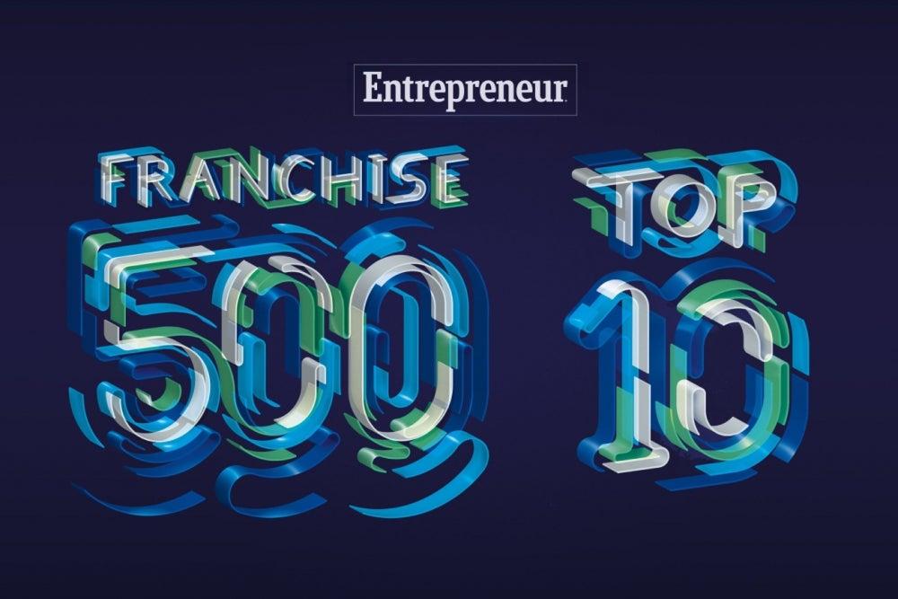 These Top 10 Franchises Lead Entrepreneur.com's Franchise 500