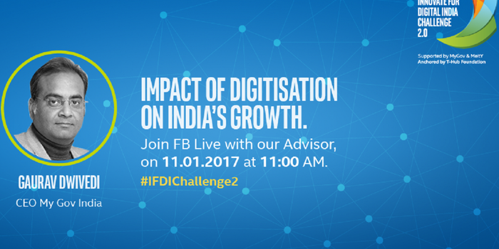 Decoding Digital India & What It Means for Local Innovation and Startups: Join the #LetsTalkInnovation Live Cast on Jan 11th