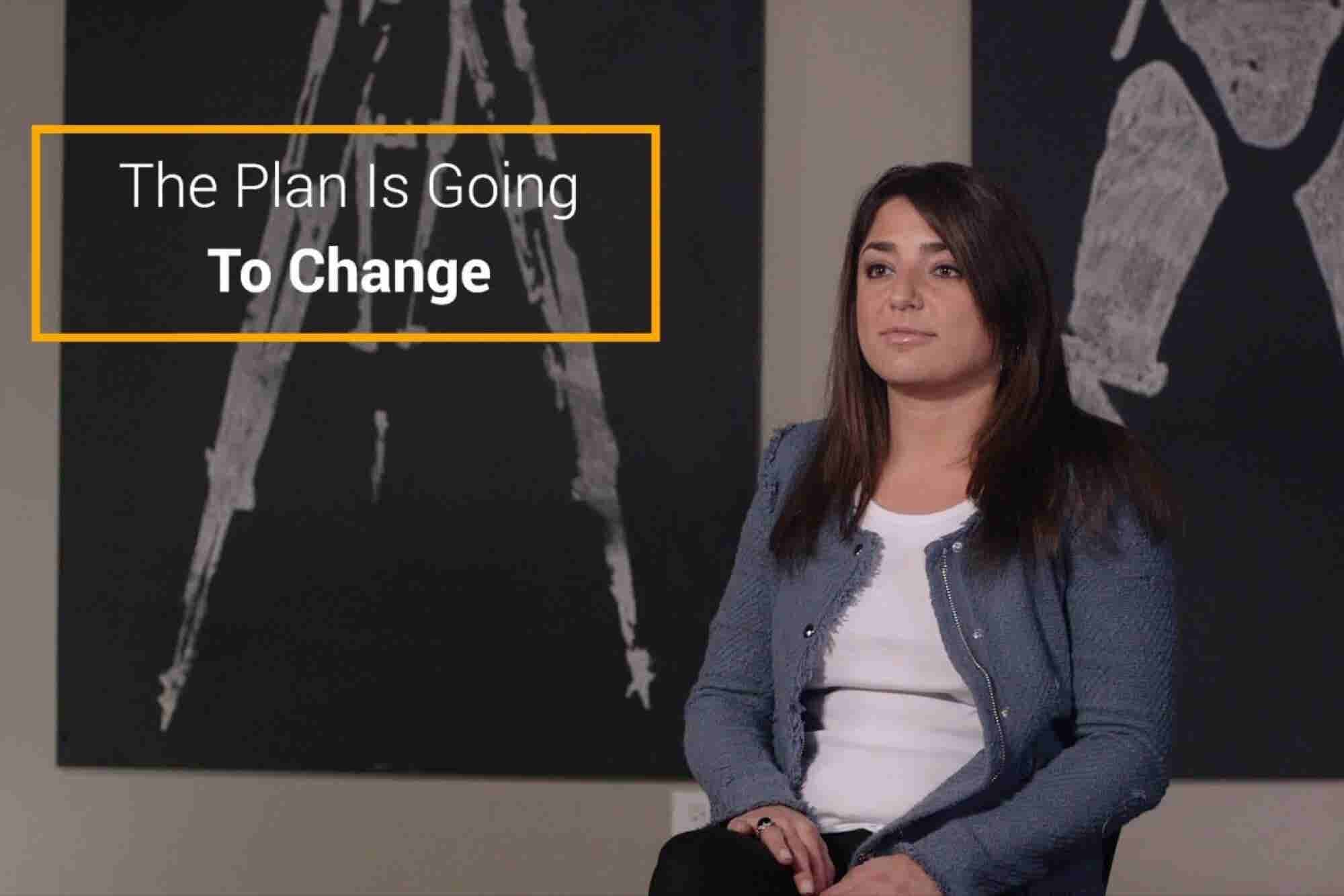 Your Plan for Your Business Is Going to Change -- and That's OK