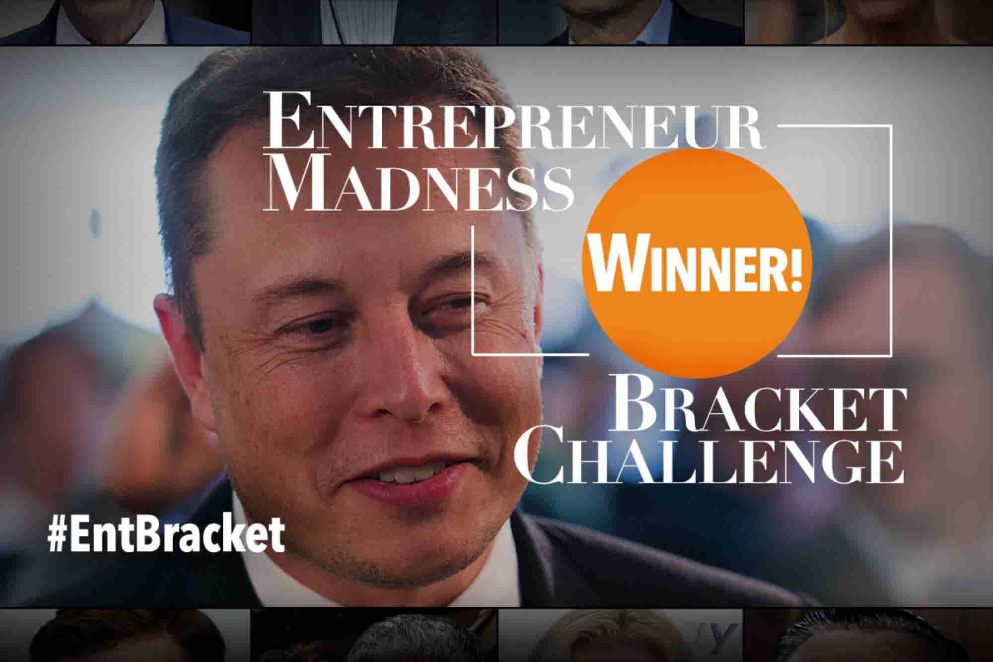 Elon Musk Is the Winner of Entrepreneur Bracket Madness