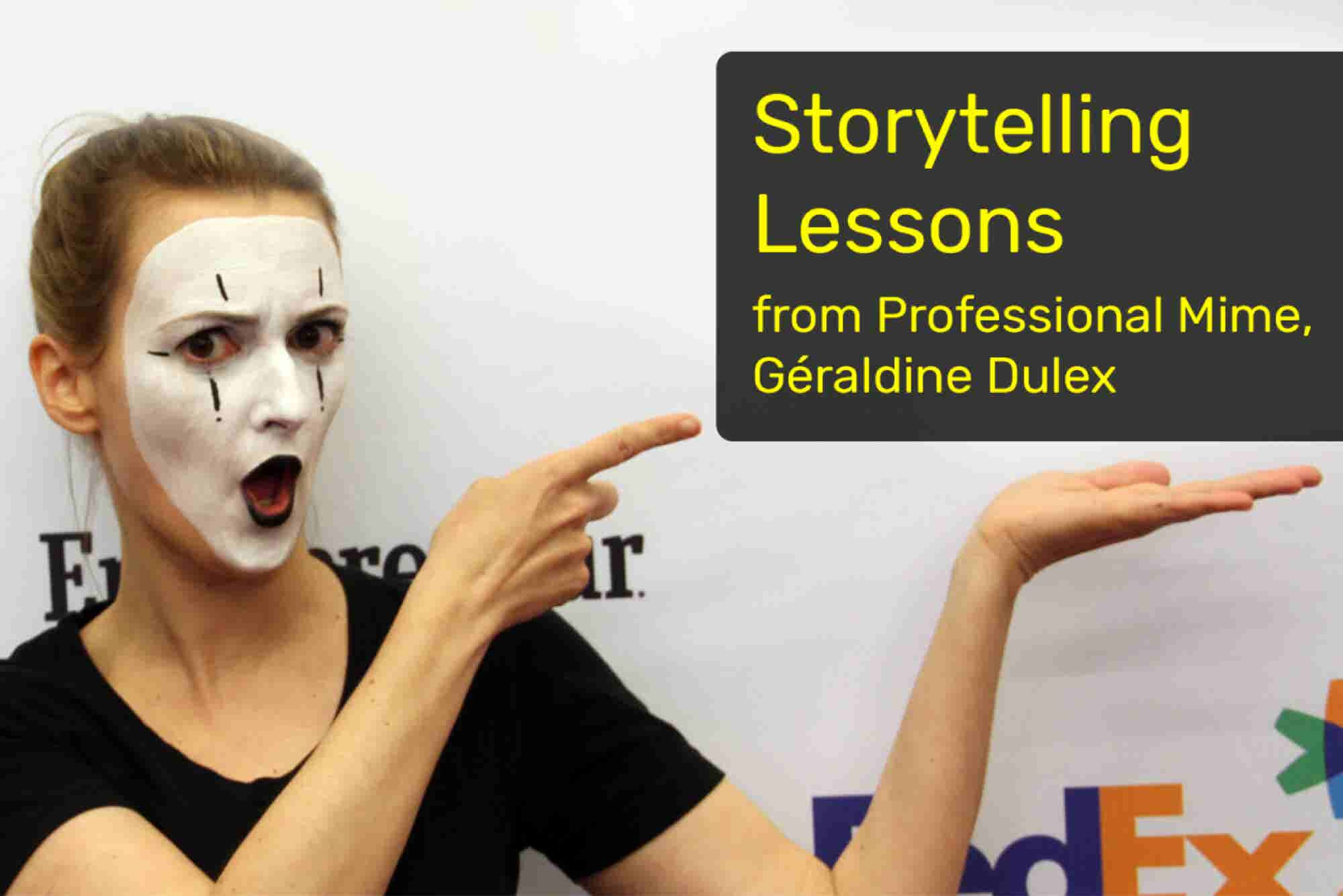 Storytelling Lessons From a Professional Mime