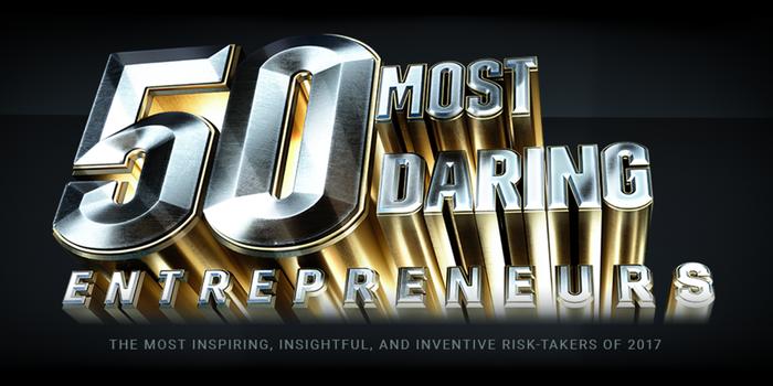 Meet Our 50 Most Daring Entrepreneurs of 2017