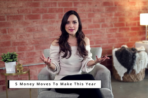 5 Financial Moves You Should Start Making Right Now
