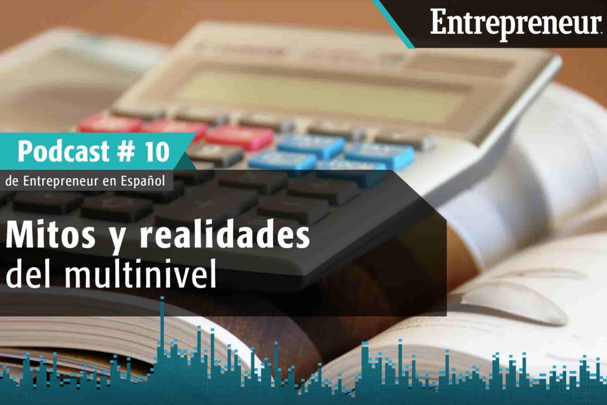 Podcast Entrepreneur #10: Mitos y realidades del multinivel