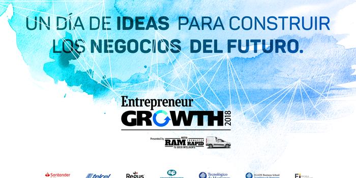 Entrepreneur Growth 2018: Cómo construir los negocios del futuro