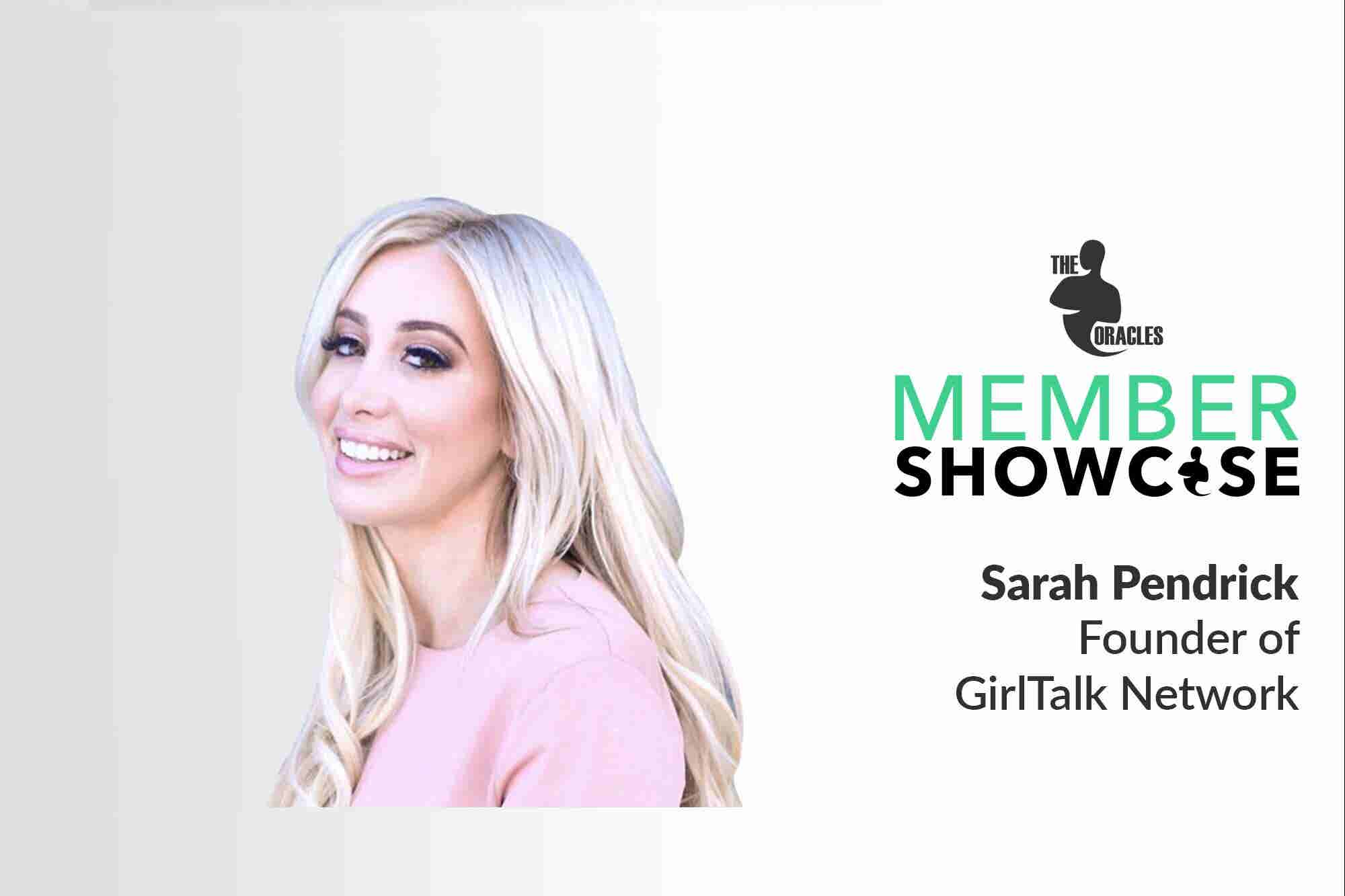Sarah Pendrick Talks GirlTalk and How Women Can Empower Each Other