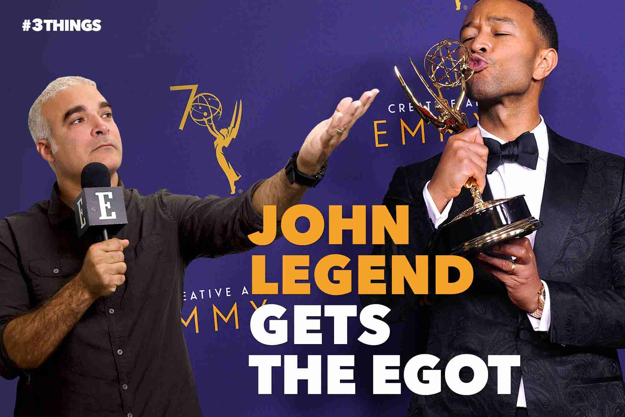 John Legend Gets the EGOT! 3 Things to Know Today.