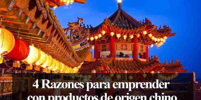 4 razones para emprender con productos de origen chino