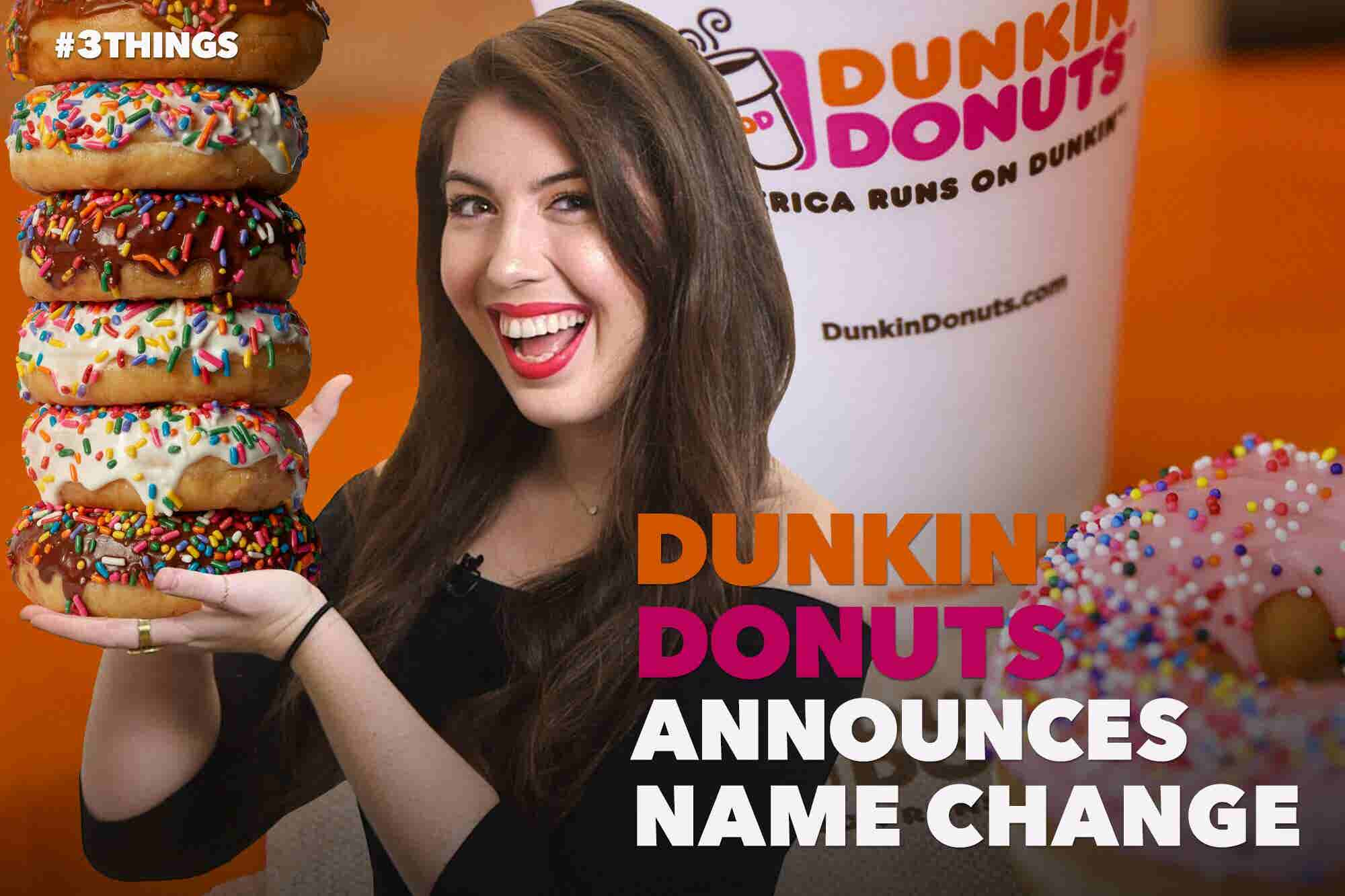Dunkin' Donuts Announces Big Rebrand. 3 Things to Know Today.