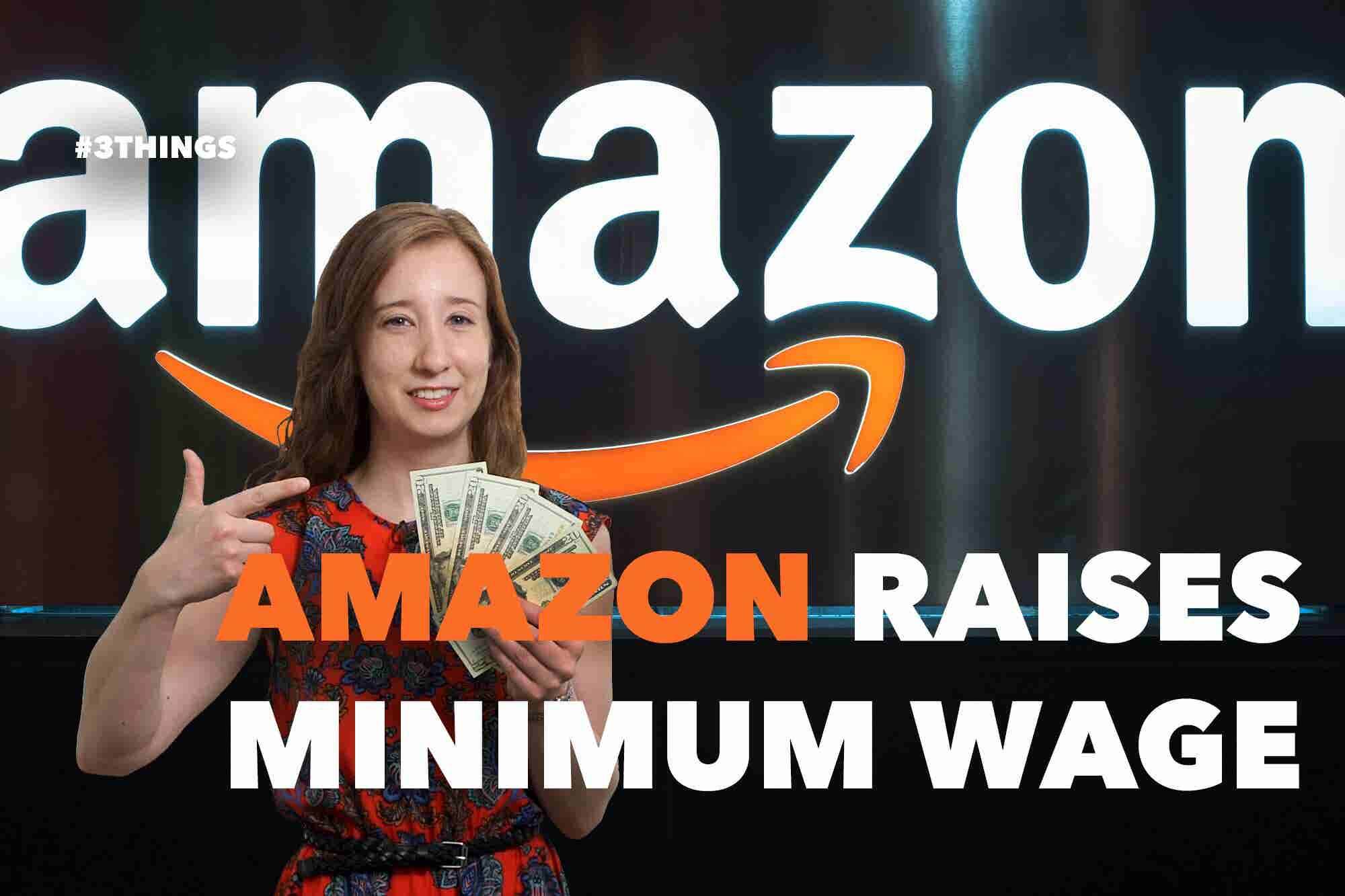 350,000 Amazon Workers Get Raises. 3 Things to Know Today.
