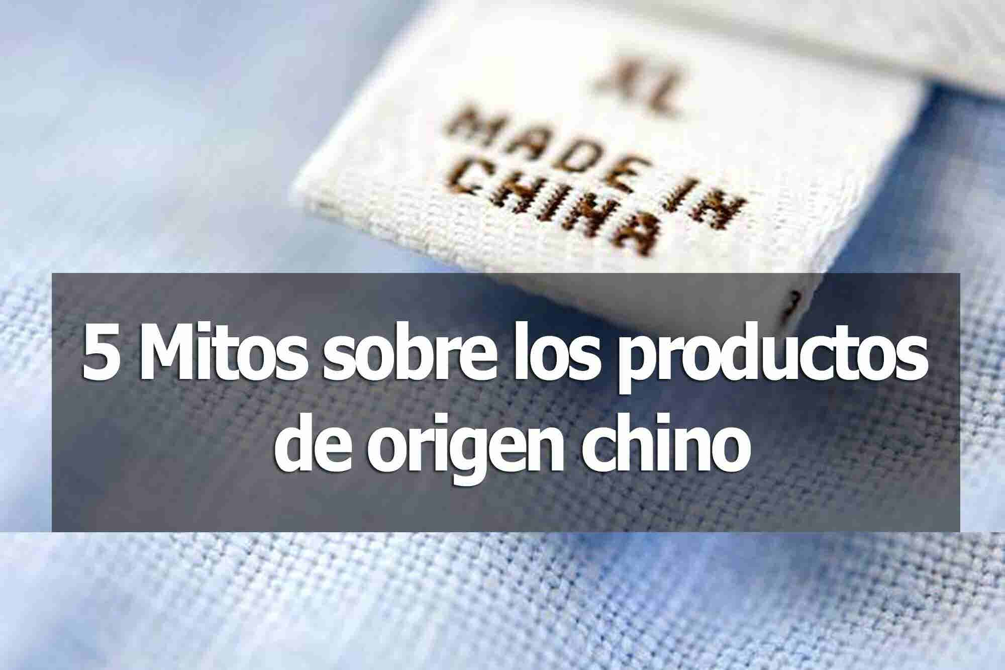 5 mitos sobre los productos de origen chino