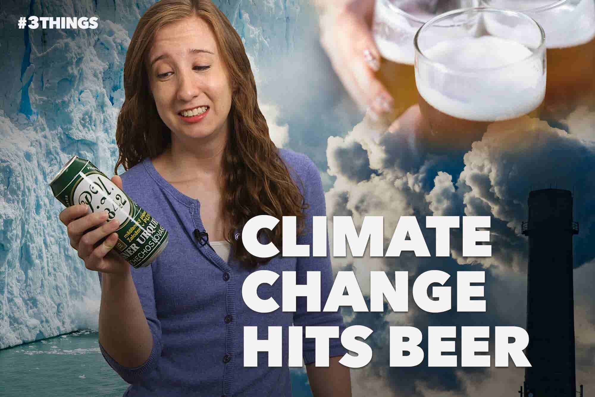 Beer Takes a Hit From Climate Change! 3 Things to Know Today.