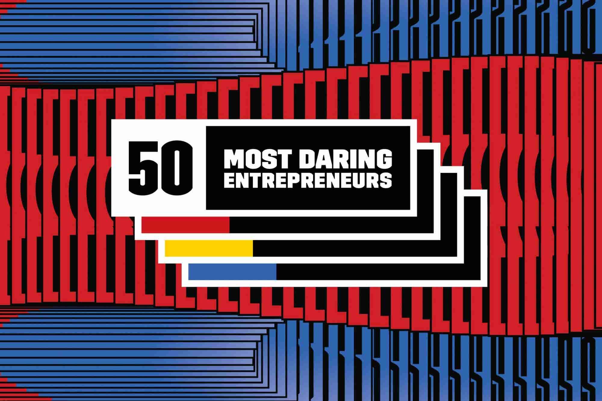 The 50 Most Daring Entrepreneurs in 2018