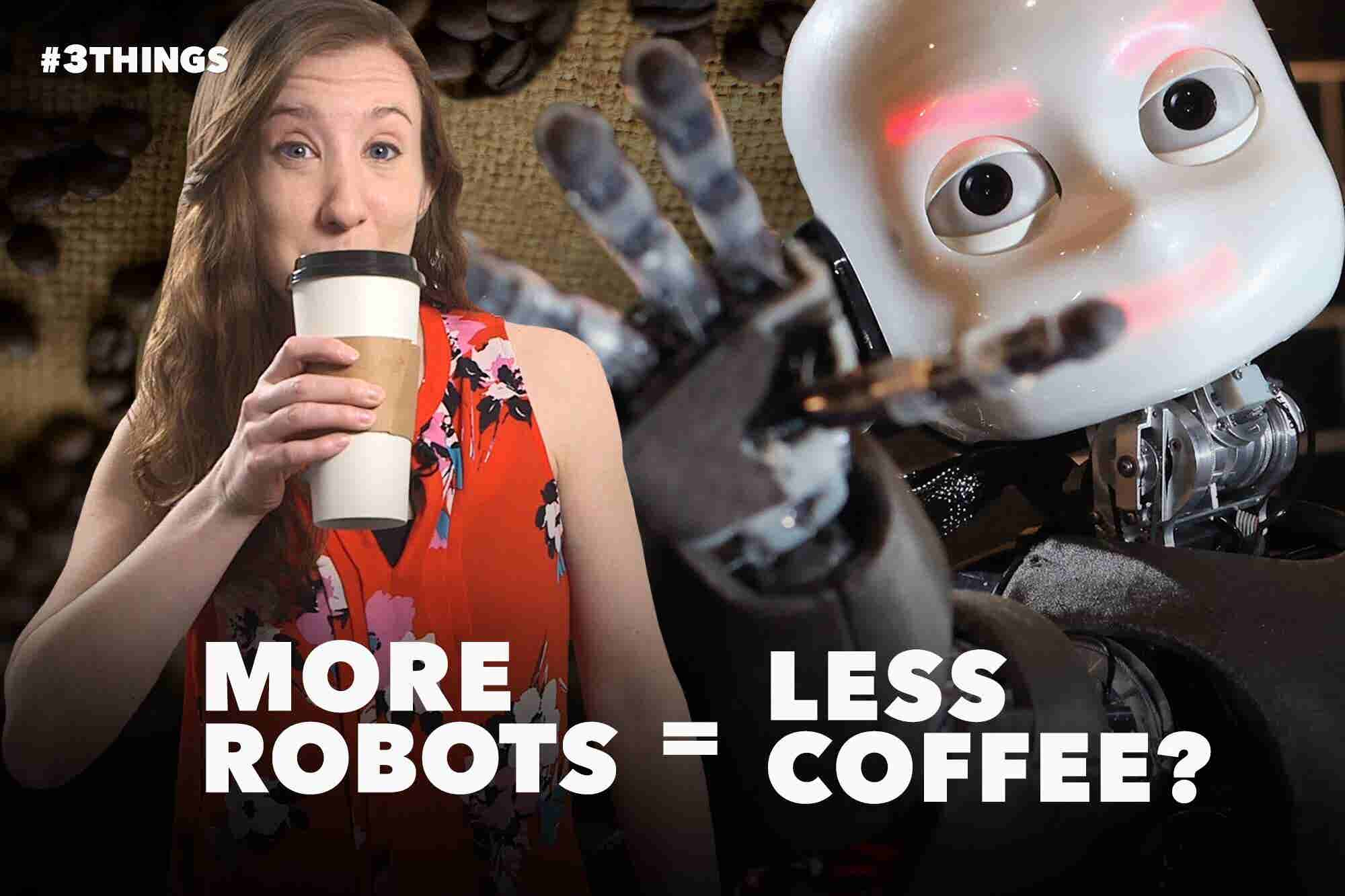 More Robots Might Mean Less Coffee, and More CBD (60-Second Video)
