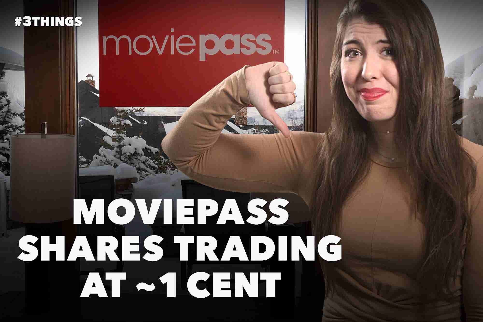 MoviePass Shares Trading at Just Over 1 Cent; Google+ Shuts...