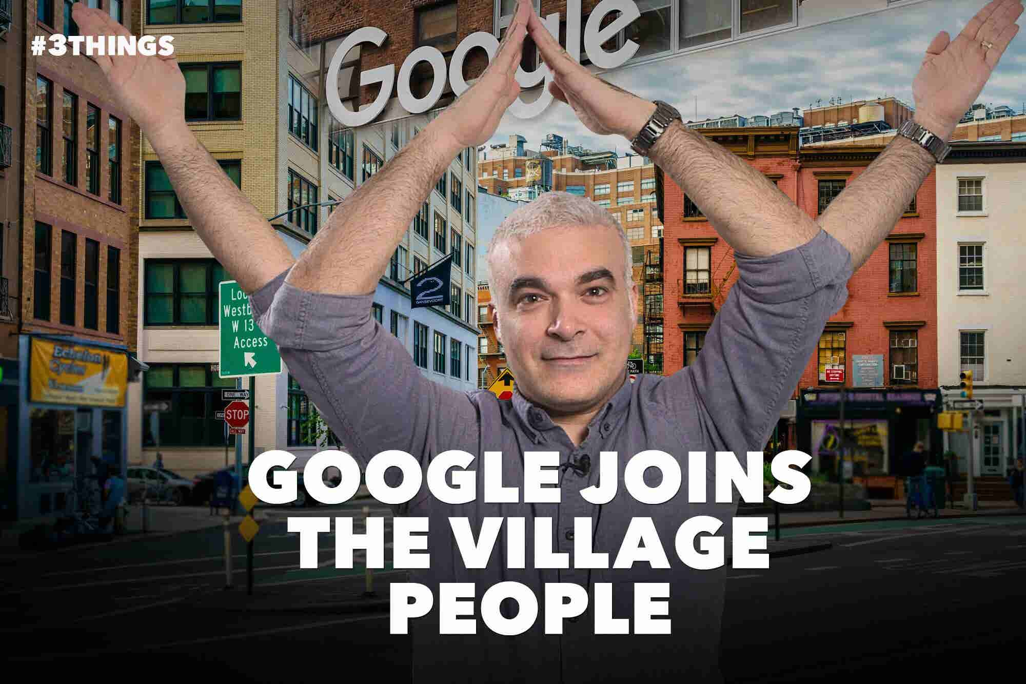 Google Joins The Village People! (60-Second Video)