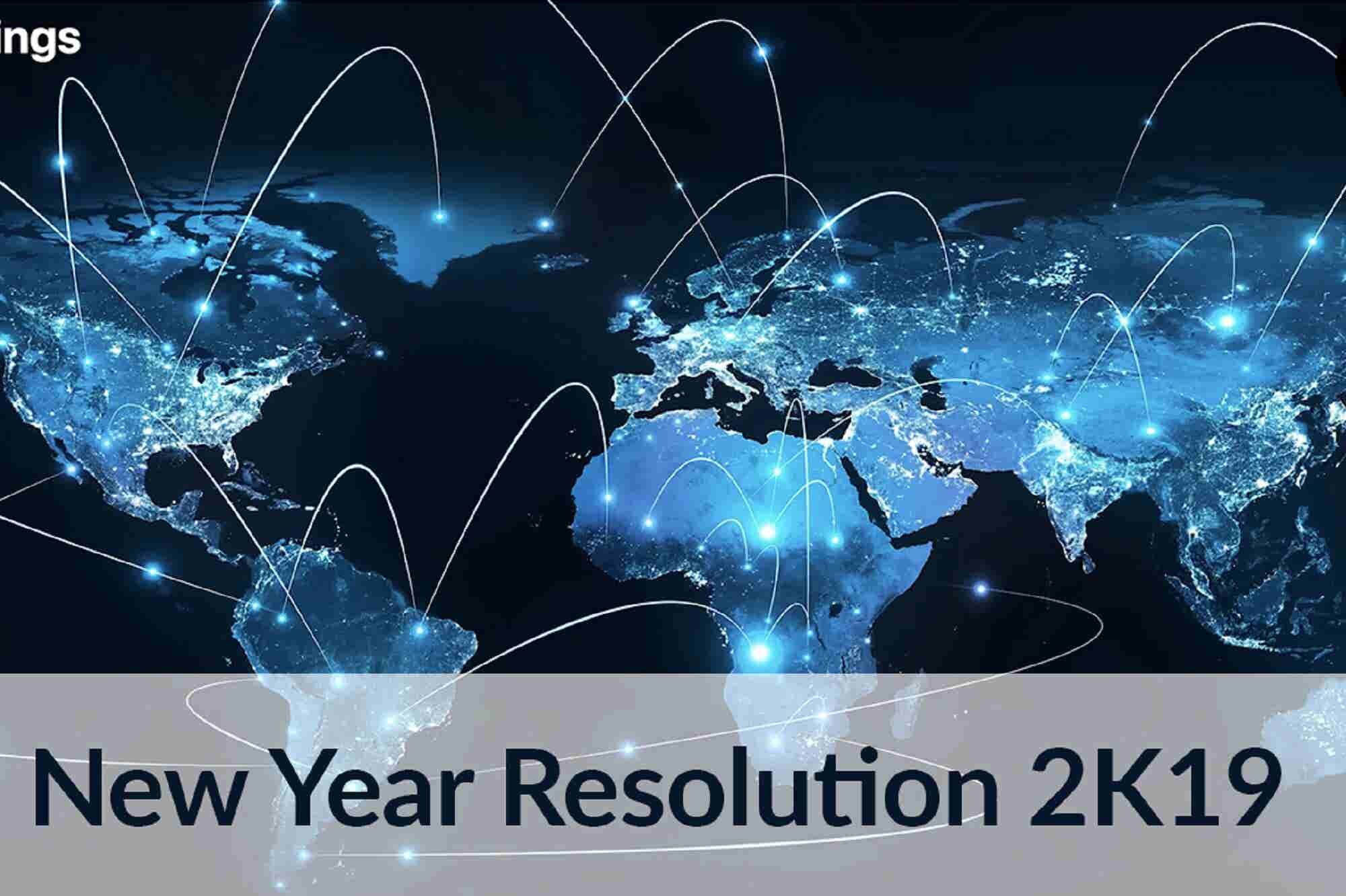4 New Year Resolutions Entrepreneurs Should Take in 2019